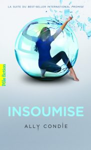 Tome 2 - Insoumise - Ally Condie