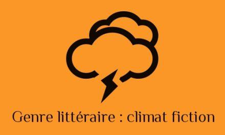 Un «nouveau» genre littéraire : climat-fiction ou cli-fi