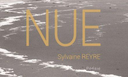 Poésie : Nue de Sylvaine Reyre