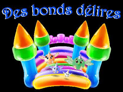 Des bonds Délires